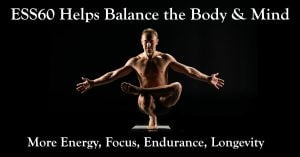 ESS60 helps balance body and mind